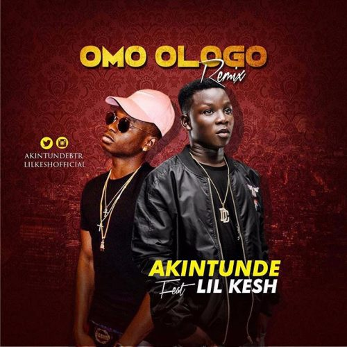 Akintunde - Omo Ologo ft Lil Kesh