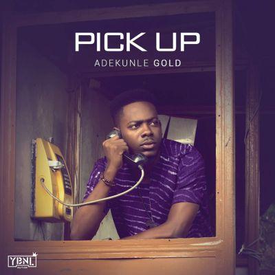Adekunle Gold - Pick Up