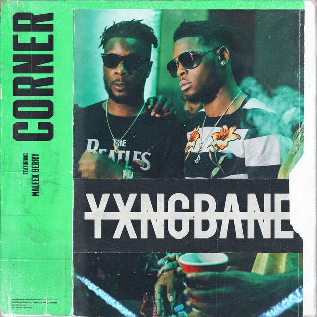 Yxng Bane ft Maleek Berry - Corner
