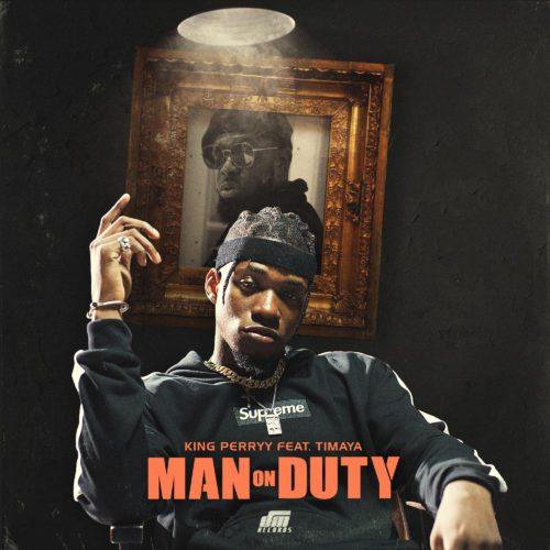 "King Perryy - ""Man On Duty"" ft. Timaya"