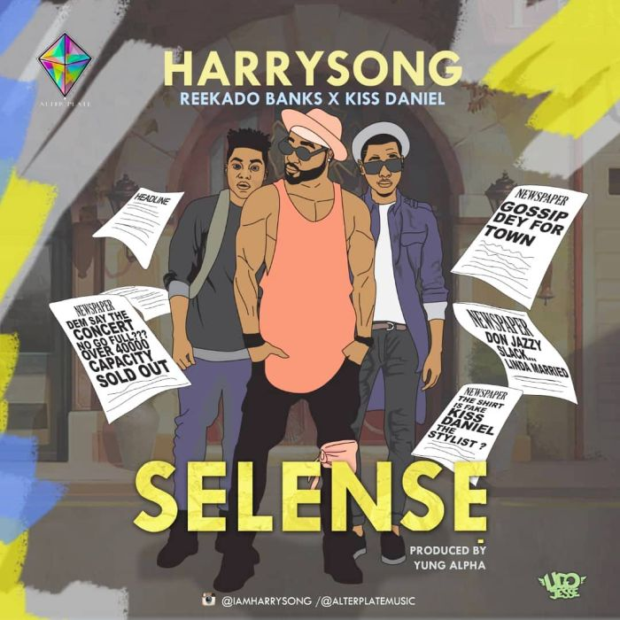 Harrysong ft. Kiss Daniel & Reekado Banks – Selense