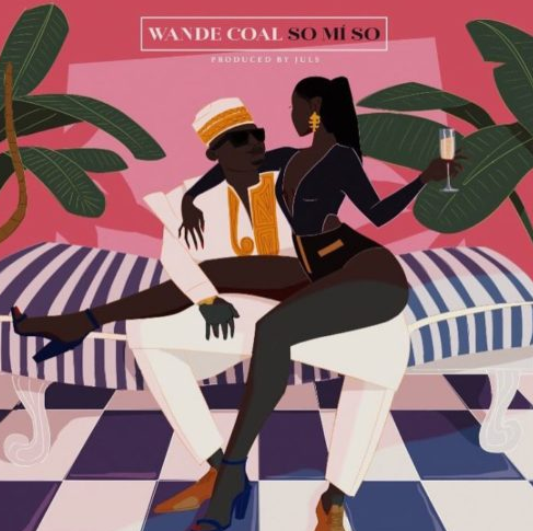 Wande Coal - So Mi So (prod. by Juls)