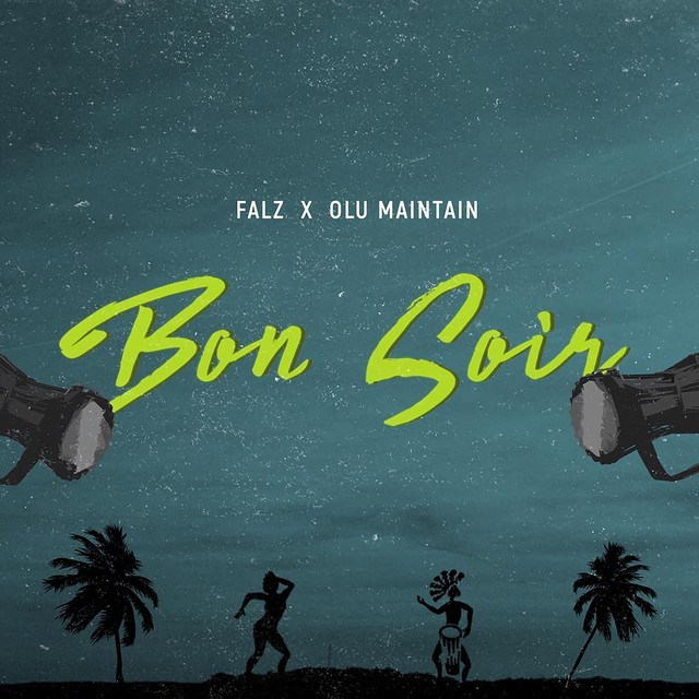Bon Soir by Falz FT Olu Maintain