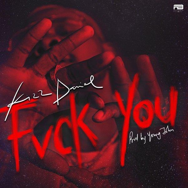 Fvck You By Kizz Daniel