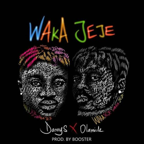 Waka Jeje By Danny S Ft Olamide