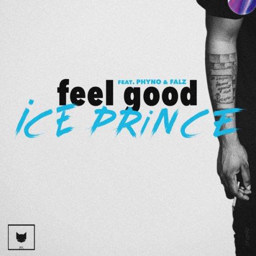 """Feel Good"" by Ice Prince ft Phyno x Falz"