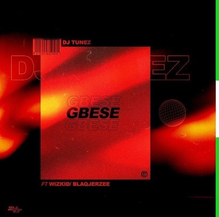 'Gbese' By DJ Tunez ft Wizkid