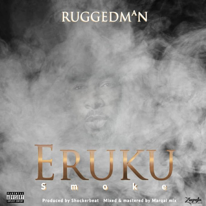 'Eruku' (Smoke) by Ruggedman
