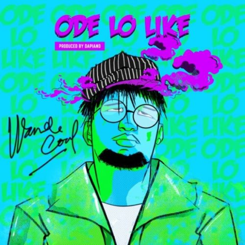 'Ode Lo Like' by Wande Coal