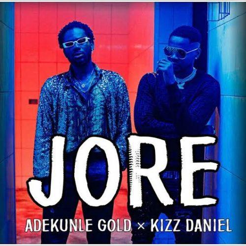 Jore by Adekunle Gold ft Kizz Daniel